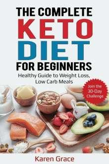 Karen Grace: The Complete Keto Diet for Beginners, Buch