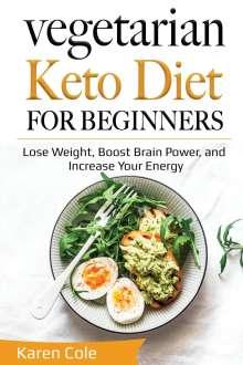 Karen Cole: Vegetarian Keto Diet for Beginners, Buch