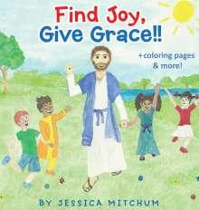 Jessica Mitchum: Find Joy, Give Grace!!, Buch