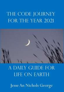Jesse An Nichols George: The Code Journey For The Year 2021, Buch