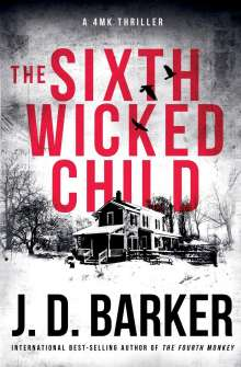 J. D. Barker: The Sixth Wicked Child, Buch