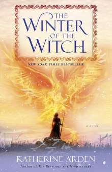 Katherine Arden: The Winter of the Witch, Buch