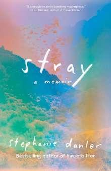 Stephanie Danler: Stray, Buch