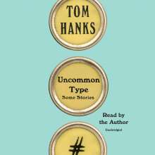 Tom Hanks: Uncommon Type: Some Stories, CD