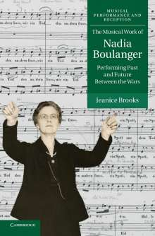 Jeanice Brooks: The Musical Work of Nadia Boulanger, Buch