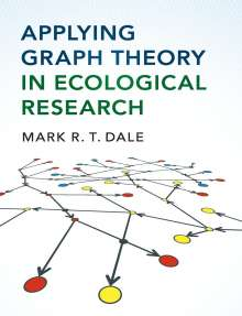 Mark R. T. Dale: Applying Graph Theory in Ecological Research, Buch