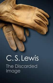 C. S. Lewis: The Discarded Image (Canto Classics), Buch
