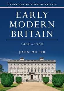 John Miller: Early Modern Britain, 1450-1750, Buch