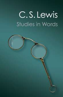 C. S. Lewis: Studies in Words, Buch