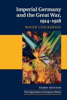 Roger Chickering: Imperial Germany and the Great War, 1914-1918, Buch