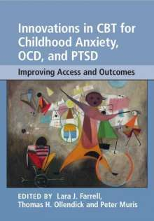 Lara J. Farrell: Innovations in CBT for Childhood Anxiety, OCD, and PTSD, Buch