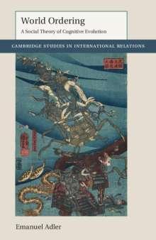 Emanuel Adler (University of Toronto): World Ordering, Buch