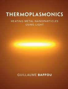 Guillaume Baffou: Thermoplasmonics, Buch