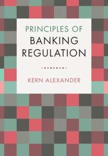 Kern Alexander (Universitat Zurich): Principles of Banking Regulation, Buch