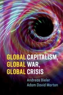 Andreas Bieler: Global Capitalism, Global War, Global Crisis, Buch