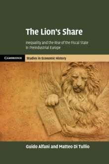 Guido Alfani (Universita Commerciale Luigi Bocconi, Milan): The Lion's Share, Buch