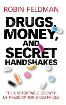 Robin Feldman: Drugs, Money, and Secret Handshakes, Buch
