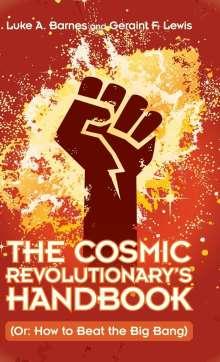 Luke A. Barnes: The Cosmic Revolutionary's Handbook, Buch
