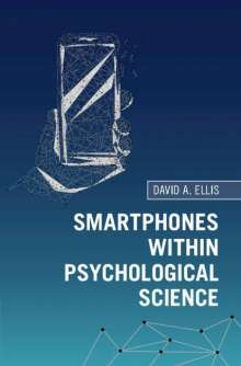 David A. Ellis: Smartphones Within Psychological Science, Buch