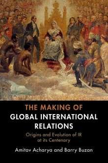 Amitav Acharya (American University, Washington DC): The Making of Global International Relations, Buch