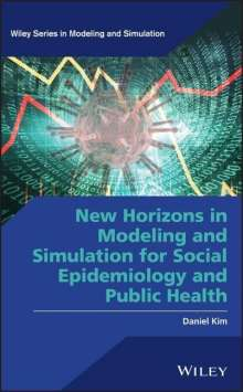 Daniel Kim: New Horizons in Modeling and Simulation for Social Epidemiology and Public Health, Buch
