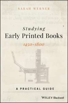 Sarah Werner: Studying Early Printed Books, 1450-1800, Buch