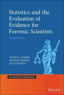Colin Aitken: Statistics and the Evaluation of Evidence for Forensic Scientists, Buch