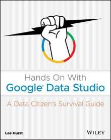 Lee Hurst: Hands On With Google Data Studio, Buch