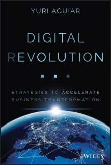 Yuri B. Aguiar: Digital (R)Evolution: Strategies to Accelerate Business Transformation, Buch