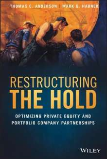 Thomas C. Anderson: Restructuring the Hold: Optimizing Private Equity and Portfolio Company Partnerships, Buch