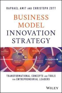 Raphael Amit: Business Model Innovation Strategy: Transformational Concepts and Tools for Entrepreneurial Leaders, Buch