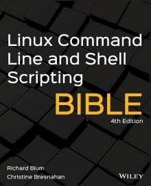 Richard Blum: Linux Command Line and Shell Scripting Bible, Buch