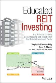 Stephanie Krewson-Kelly: Educated Reit Investing: The Ultimate Guide to Understanding and Investing in Real Estate Investment Trusts, Buch
