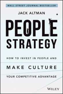 Jack Altman: People Strategy: How to Invest in People and Make Culture Your Competitive Advantage, Buch