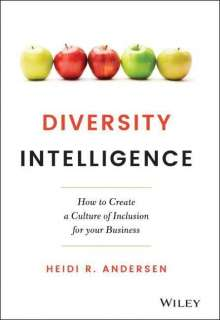 Heidi R. Andersen: Diversity Intelligence: How to Create a Culture of Inclusion for Your Business, Buch