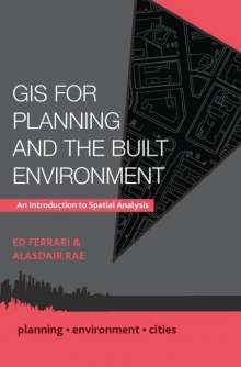 Ed Ferrari: GIS for Planning and the Built Environment, Buch