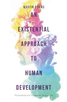 Martin Adams: An Existential Approach to Human Development, Buch