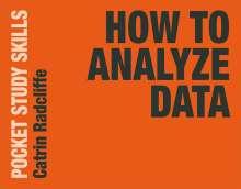 Catrin Radcliffe: How to Analyze Data, Buch