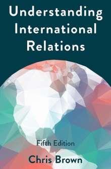 Chris Brown: Understanding International Relations, Buch