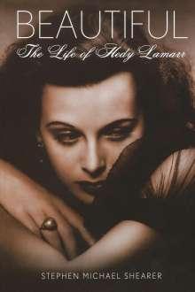 Stephen Michael Shearer: Beautiful: The Life of Hedy Lamarr, Buch