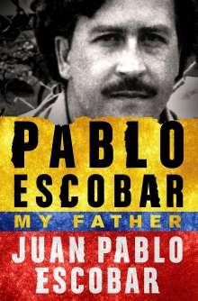 Juan Pablo Escobar: Pablo Escobar: My Father, Buch