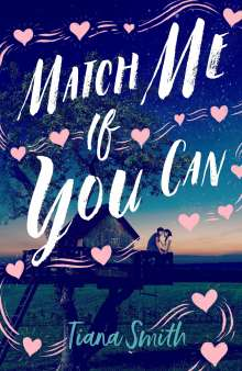 Tiana Smith: Match Me If You Can, Buch