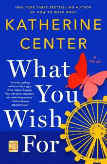 Katherine Center: What You Wish for, Buch