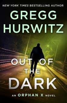 Gregg Hurwitz: Orphan X 04. Out of the Dark, Buch
