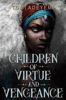 Tomi Adeyemi: Children of Virtue and Vengeance, Buch
