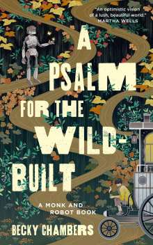 Becky Chambers: A Psalm for the Wild-Built, Buch
