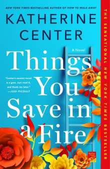 Katherine Center: Things You Save in a Fire, Buch