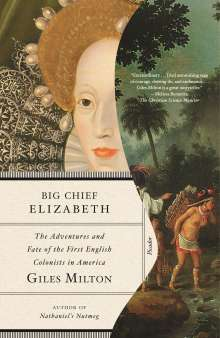 Giles Milton: Big Chief Elizabeth: The Adventures and Fate of the First English Colonists in America, Buch