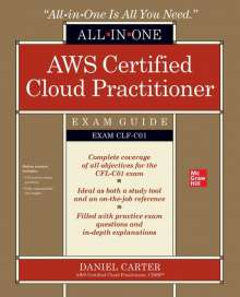 Daniel Carter: AWS Certified Cloud Practitioner All-in-One Exam Guide (Exam CLF-C01), Buch