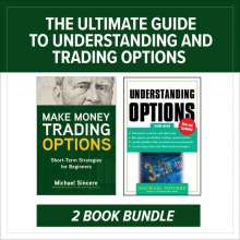 Michael Sincere: The Ultimate Guide to Understanding and Trading Options: Two-Book Bundle, Buch
